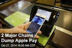 2 Major Chains Dump Apple Pay