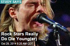 Rock Stars Really Do Die Young(er)
