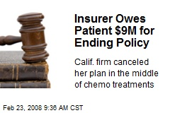 Insurer Owes Patient $9M for Ending Policy