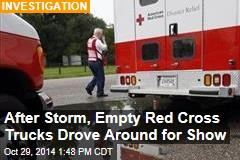 After Storm, Empty Red Cross Trucks Drove Around for Show