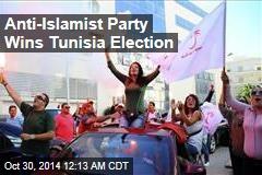 Anti-Islamist Party Wins Tunisia Election