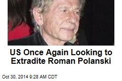 US Once Again Looking to Extradite Roman Polanski