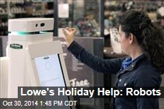 Lowe's Holiday Help: Robots