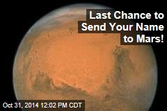Last Chance to Send Your Name to Mars!