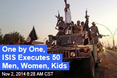 One by One, ISIS Executes 50 Men, Women, Kids