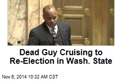 Dead Guy Cruising to Re-Election in Wash. State