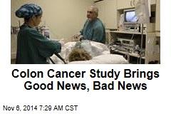 Colon Cancer Study Brings Good News, Bad News