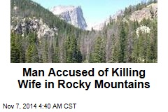 Man Arrested for Killing Wife in Rocky Mountains