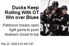 Ducks Keep Rolling With OT Win over Blues