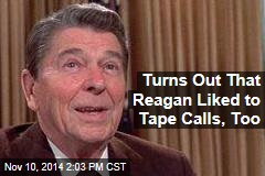 Turns Out That Reagan Liked to Tape Calls, Too