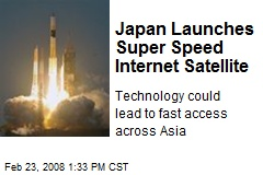 Japan Launches Super Speed Internet Satellite