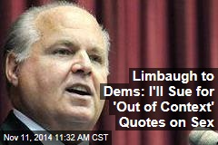 Limbaugh to Dems: I'll Sue for 'Out of Context' Quotes on Sex