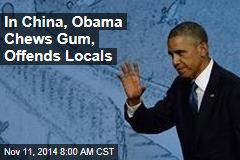 Obama Chews Gum in China, Offends the Locals