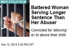 Battered Woman Serving Longer Sentence Than Her Abuser