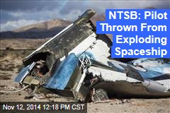 NTSB: Pilot Thrown From Exploding Spaceship