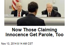 Now Those Claiming Innocence Get Parole, Too