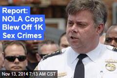 Report: NOLA Cops Blew Off 1K Sex Crimes