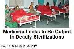 Medicine Looks to Be Culprit in Deadly Sterilizations