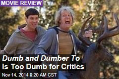 Dumb and Dumber To Is Too Dumb for Critics