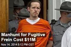 Manhunt for Fugitive Frein Cost $11M