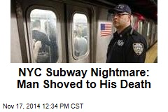 NYC Subway Nightmare: Man Shoved to His Death