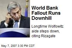 World Bank Fallout Runs Downhill
