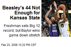 Beasley's 44 Not Enough for Kansas State