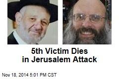 5th Victim Dies in Jerusalem Attack