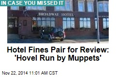 Hotel Fines Pair for 'Filthy Hovel Run by Muppets' Review