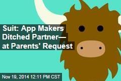 Suit: App Makers Ditched Partner— at Parents' Request