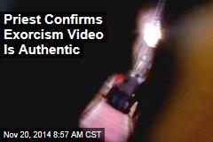 Priest Confirms Exorcism Video Is Authentic
