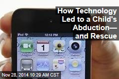 How Technology Led to a Child's Abduction— and Rescue
