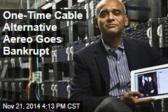 One-Time Cable Alternative Aereo Goes Bankrupt