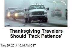 Thanksgiving Travelers Should 'Pack Patience'