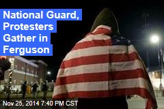 National Guard, Protesters Gather in Ferguson
