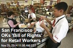 San Francisco OKs 'Bill of Rights' for Retail Workers