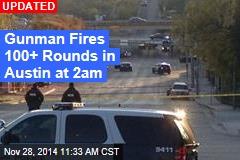 Gunman Opens Fire in Austin at 2am