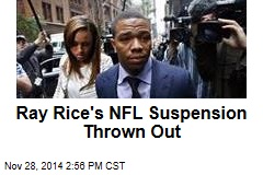 Ray Rice's NFL Suspension Thrown Out