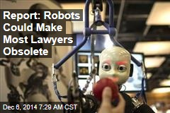 Report: Robots Could Make Most Lawyers Obsolete