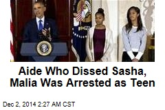 Aide Who Dissed Sasha, Malia Was Arrested as Teen