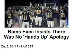 Rams Exec Insists There Was No 'Hands Up' Apology