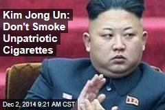 Kim Jong Un: Don't Smoke Unpatriotic Cigarettes