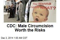 CDC: Male Circumcision Worth the Risks
