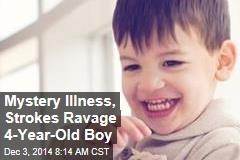Mystery Illness, Strokes Ravage 4-Year-Old Boy