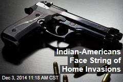 Indian-Americans Face String of Home Invasions