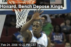 Howard, Bench Depose Kings