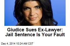 Giudice Sues Ex-Lawyer: Jail Sentence Is Your Fault