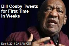 Bill Cosby Tweets for First Time in Weeks