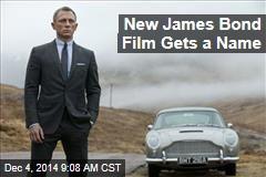New James Bond Film Gets a Name