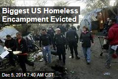 Nation's Biggest Homeless Camp Evicted